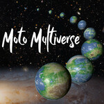 Welcome to the Moto Multiverse!